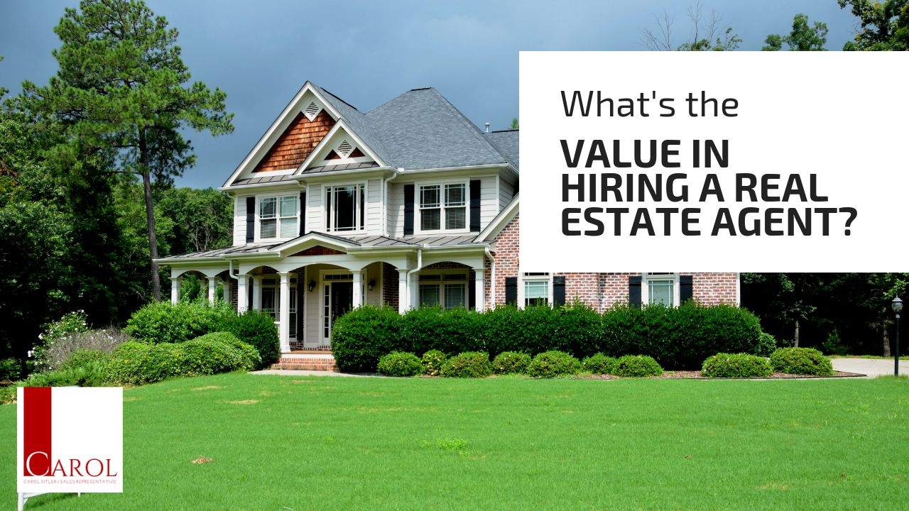 What's the value in hiring a real estate agent?